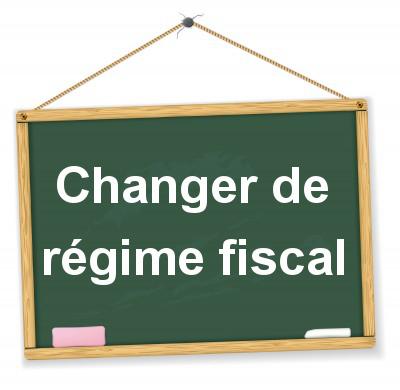 le changement de régime fiscal de l'entreprise