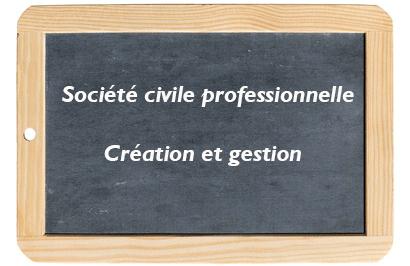 Création et gestion d'une société civile professionnelle