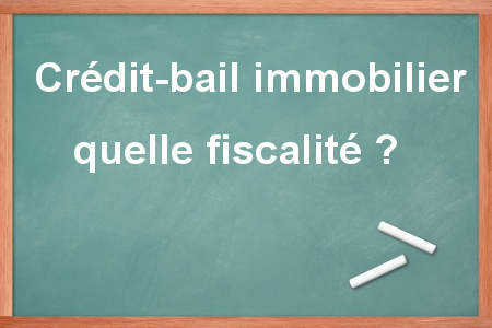 Credit Bail Immobilier Les Regles Fiscales