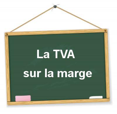 La TVA sur la marge