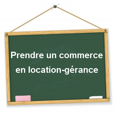 Prendre Un Commerce En Location Gerance