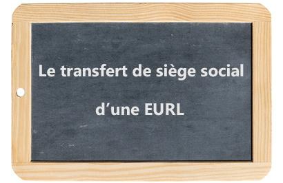 Transfert de siège social d'une EURL