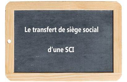 Transférer le siège social d'une SCI